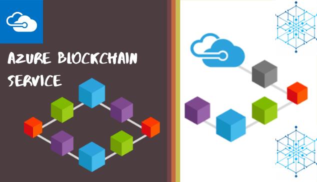 Azure Blockchain Service | Microsoft Azure - A Complete Guide