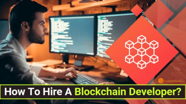 How To Hire a Blockchain Developer