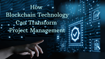 how blockchain technology transformed project management