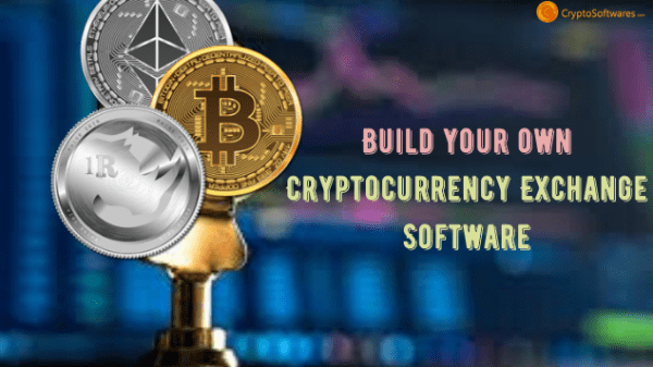 Build your own Cryptocurrency Exchange Software