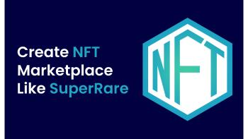 SuperRare NFT Development