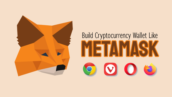 Create Your Own Cryptocurrency Wallet Like MetaMask Wallet